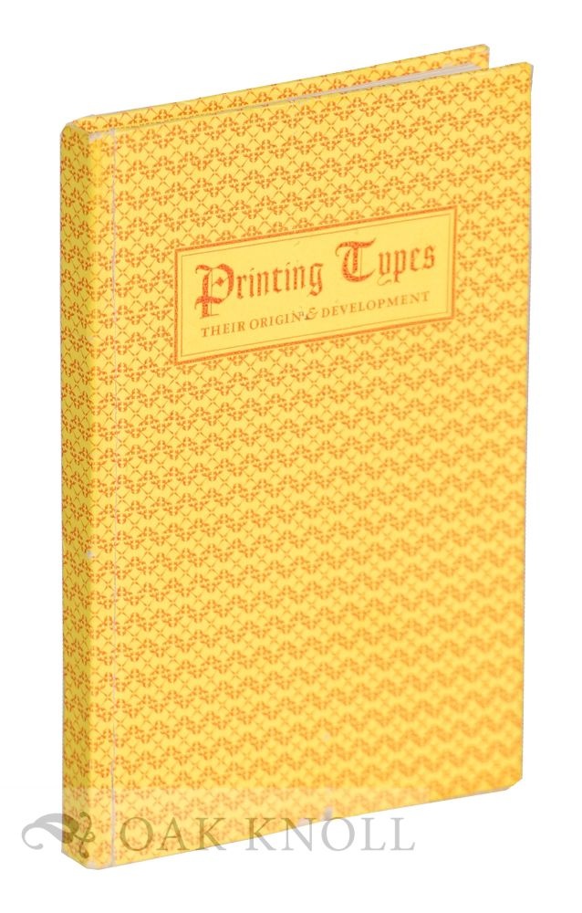PRINTING TYPES, THEIR ORIGIN AND DEVELOPMENT. Sol Hess.