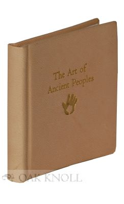 THE ART OF ANCIENT PEOPLES. Gary Miller.