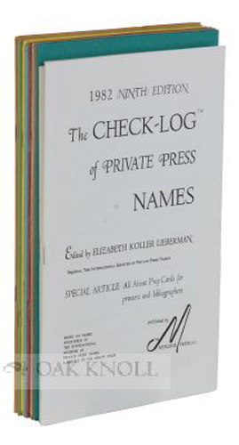 THE CHECK-LOG OF PRIVATE PRESS NAMES. Elizabeth Koller Lieberman.