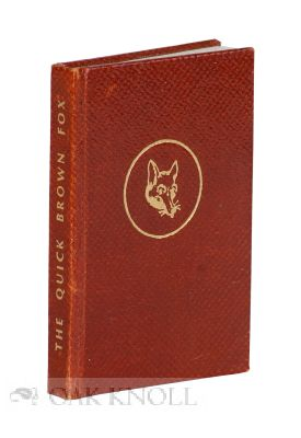 THE QUICK BROWN FOX, A CHAP BOOK. Richard H. Templeton, compiler.