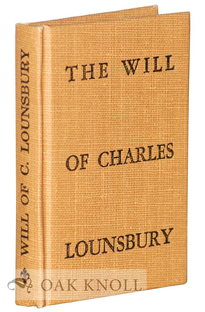 THE WILL OF CHARLES LOUNSBERRY. Williston Fish.