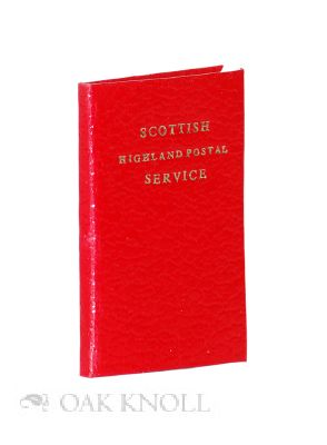 THE SCOTTISH HIGHLAND POSTAL SERVICE. James A. Mackay.