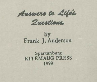 ANSWERS TO LIFE'S QUESTIONS. Frank J. Anderson.