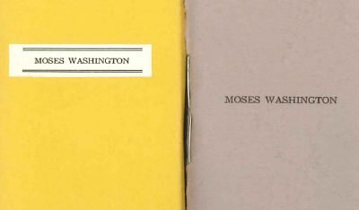 MOSES WASHINGTON, OR, A MAN AND HIS DECISION. Robert L. Merriam.
