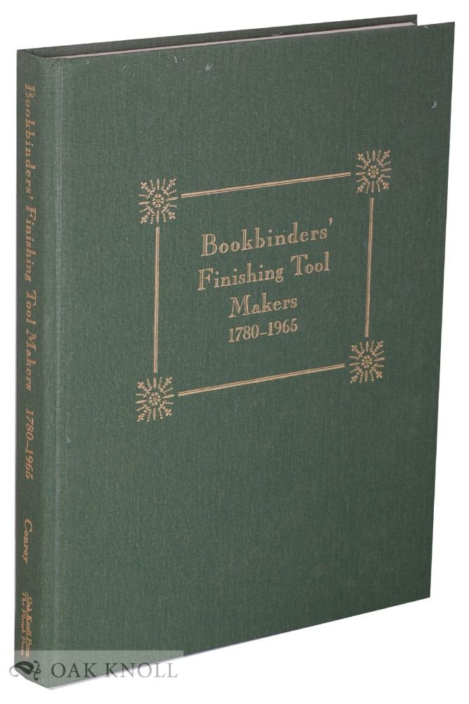 BOOKBINDERS' FINISHING TOOL MAKERS 1780-1965. Tom Conroy.