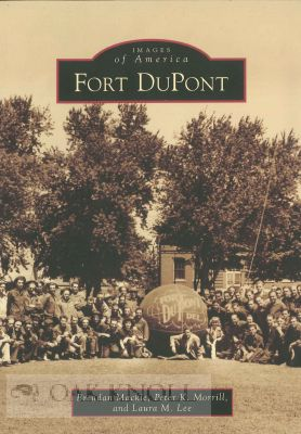 FORT DUPONT. Brendan Mackie, Peter K. Morrill, Laura M. Lee.