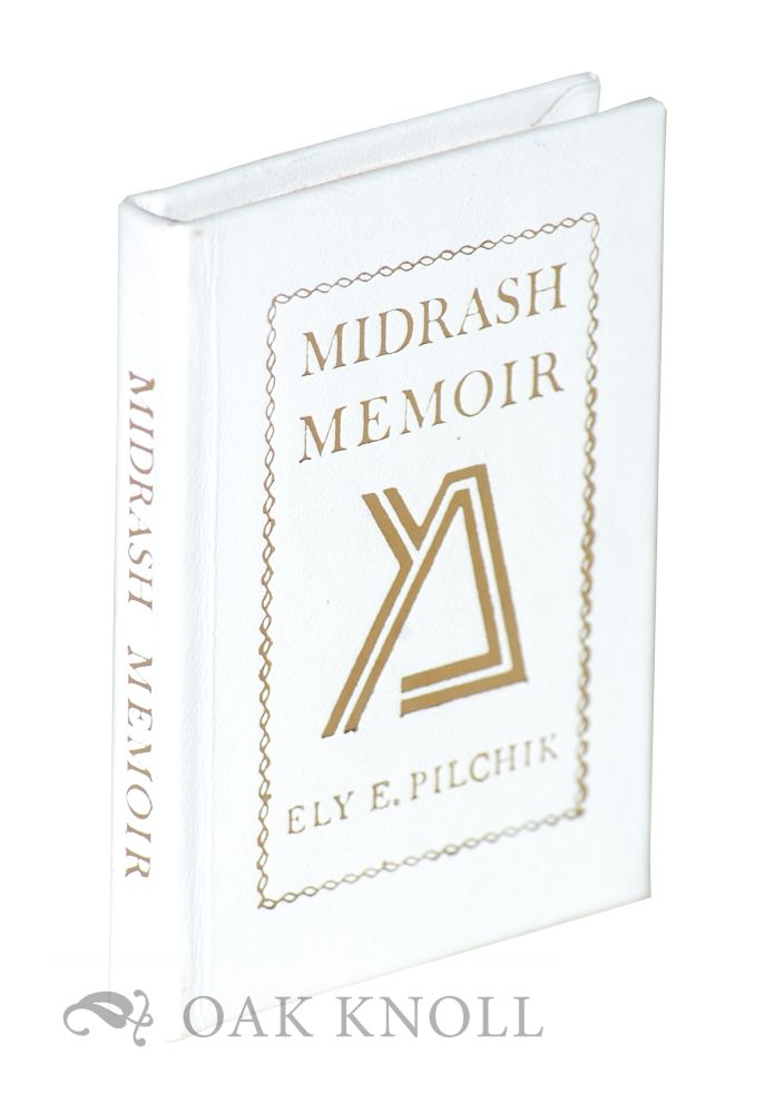 MIDRASH MEMOIR: A TOUCH OF EXPOSITION OF THE SACRED SCRIPTURES. Ely E. Pilchik.