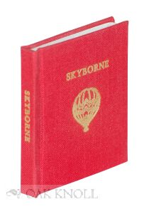 SKYBORNE: A BALLOONING BAEDEKER. Toby Smith.