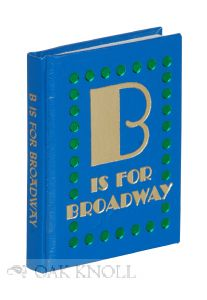 B IS FOR BROADWAY: ABC'S FOR PRINTERS. Jim Yarnell.