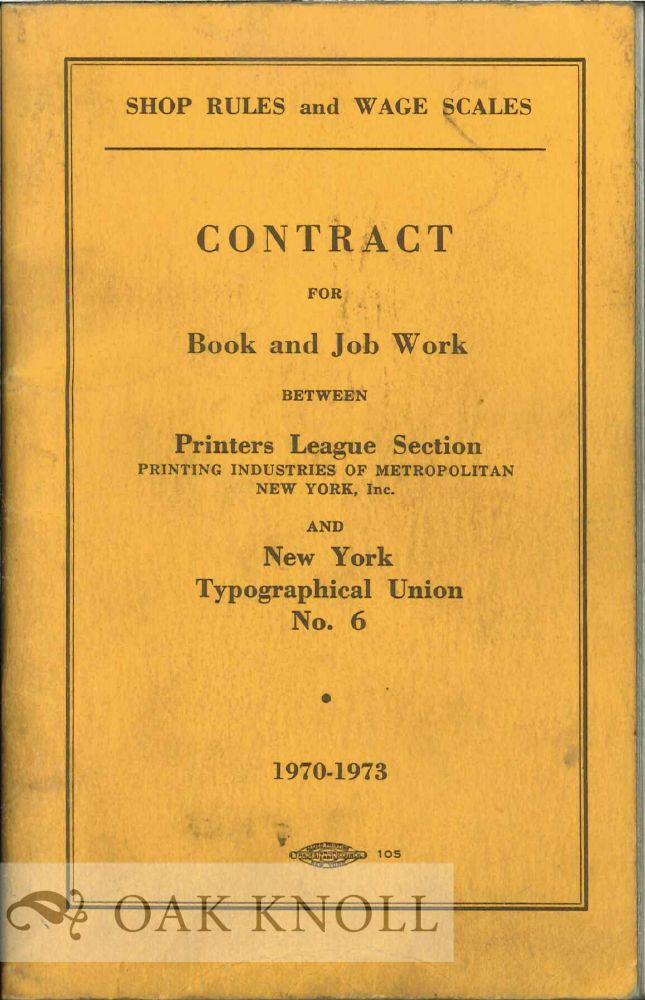 CONTRACT FOR BOOK AND JOB WORK BETWEEN PRINTERS LEAGUE SECTION PRINTING INDUSTRIES OF METROPOLITAN NEW YORK, INC. AND NEW YORK TYPOGRAPHICAL UNION NO. 6.