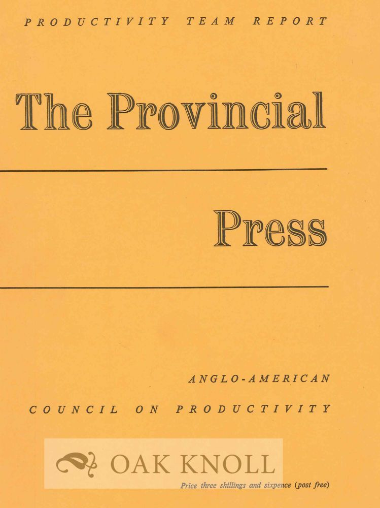 PRODUCTIVITY TEAM REPORT: THE PROVINCIAL PRESS.