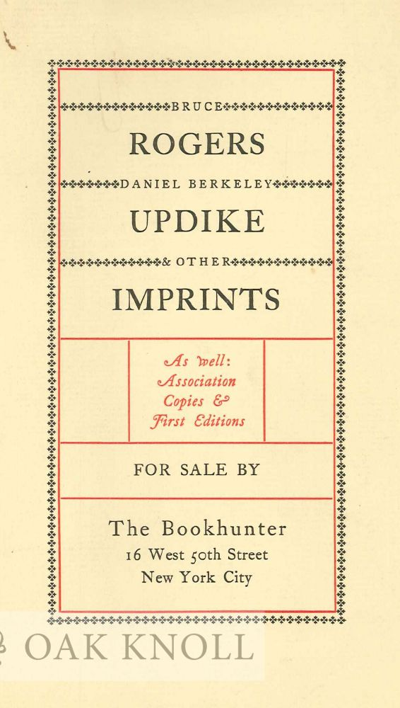 BRUCE ROGERS, DANIEL BERKELEY UPDIKE & OTHER IMPRINTS.