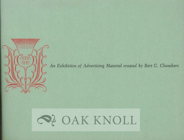A EXHIBITION OF ADVERSITING MATERIAL CREATED BY BERT C. CHAMBERS FOR THE STRATHMORE PAPER COMPANY, WEST SPRINGFIELD, MASSACHUSETTS.