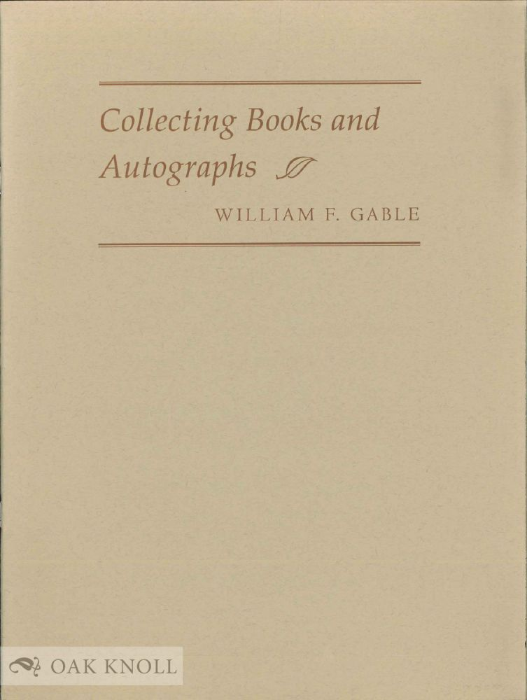 COLLECTING BOOKS AND AUTOGRAPHS: WILLIAM F. GABLE. Anthony Kroll, Elva Marshall.