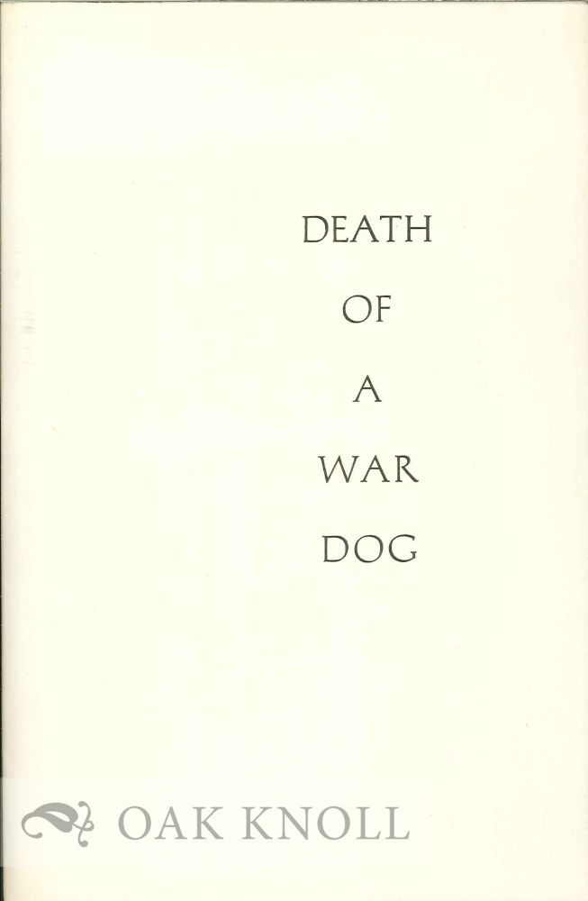 DEATH OF A WAR DOG AND OTHER POEMS. Neil Bradford Olson.