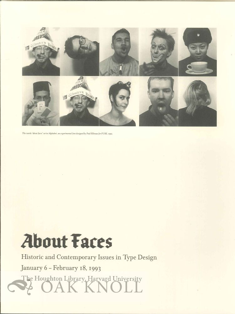 ABOUT FACES: HISTORIC AND CONTEMPORARY ISSUES IN TYPE DESIGN.