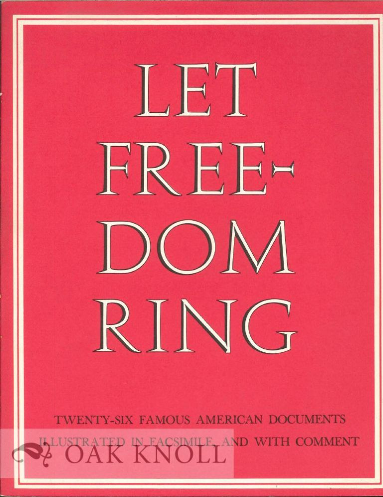 LET FREEDOM RING: TWENTY-SIX FAMOUS AMERICAN DOCUMENTS.