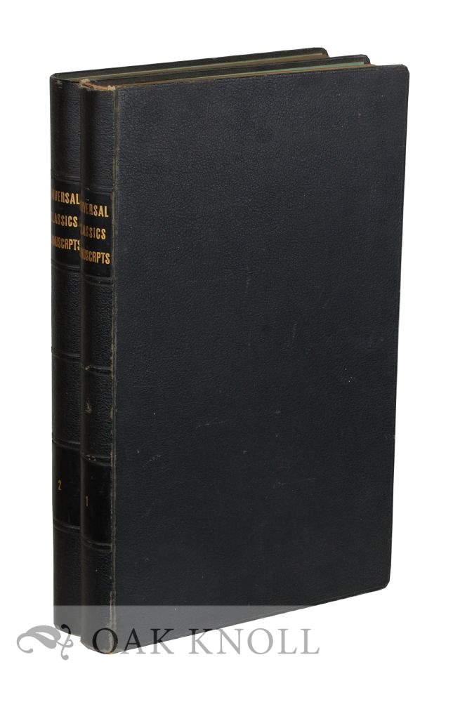 UNIVERSAL CLASSIC MANUSCRIPTS: FAC-SIMILES FROM ORIGINALS IN THE DEPARTMENT OF MANUSCRIPTS BRITISH MUSEUM, OF ROYAL, HISTORIC AND DIPLOMATIC DOCUMENTS, LETTERS AND AUTOGRAPHS OF KINGS, QUEENS, PRINCES, STATESMEN, GENERALS, AUTHORS, ETC. George F. Warner.