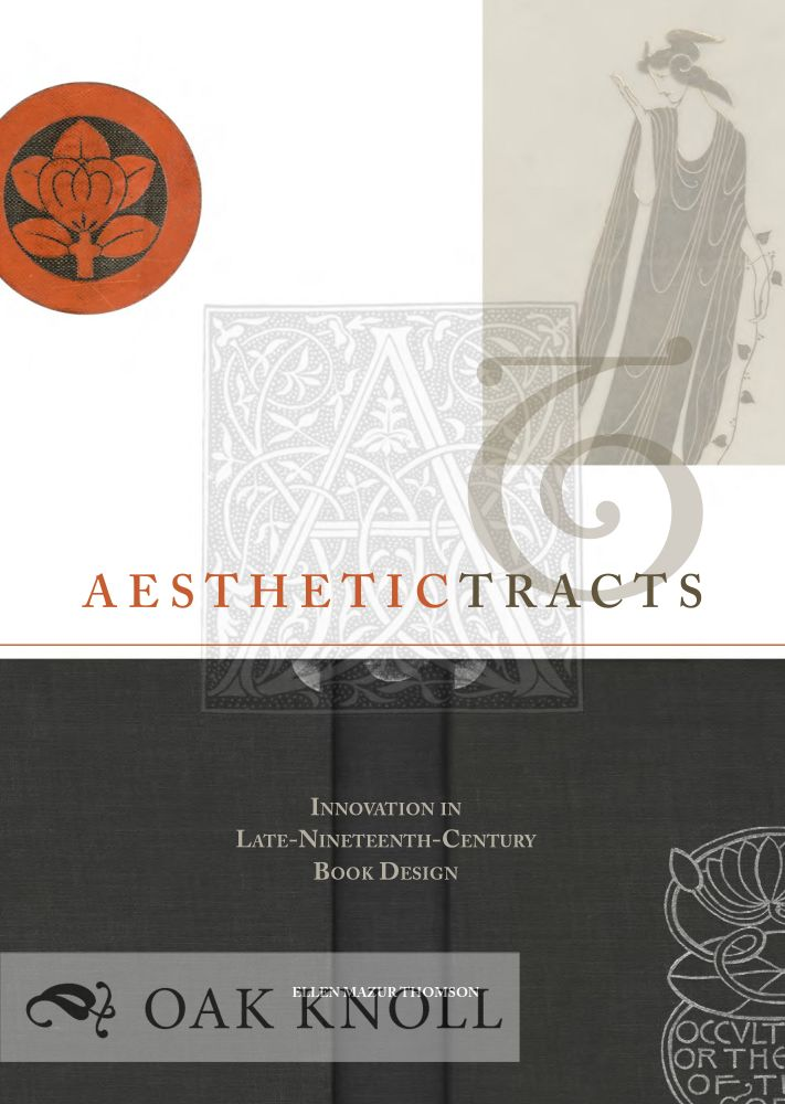 AESTHETIC TRACTS: INNOVATION IN LATE-NINETEENTH-CENTURY BOOK DESIGN. Ellen Mazur Thomson.