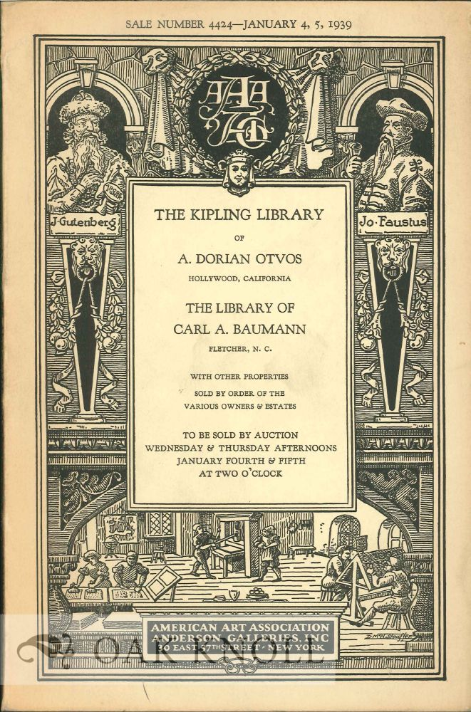 KIPLING LIBRARY OF A. DORIAN OTVOS HOLLYWOOD, CALIFORNIA, THE LIBRARY OF CARL A. BAUMANN FLETCHER, N.C. WITH OTHER PROPERTIES.