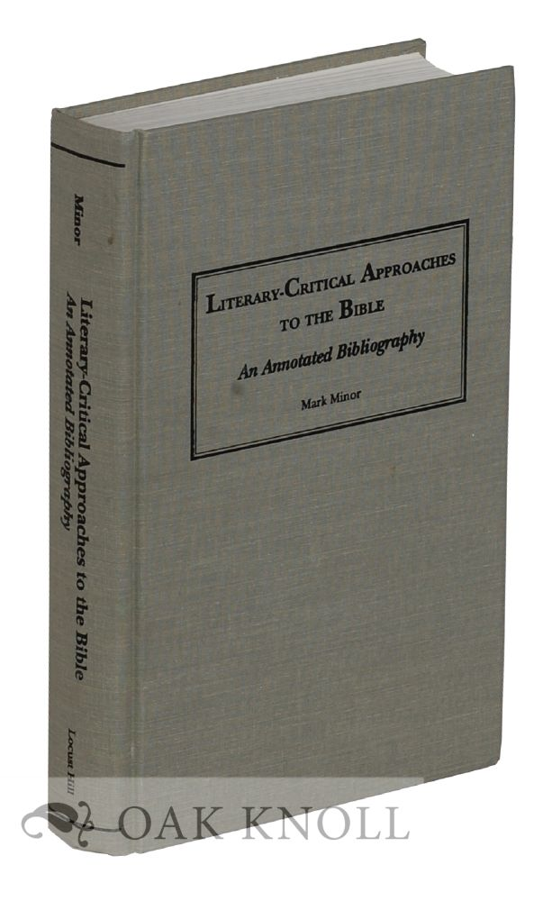 LITERARY-CRITICAL APPROACHES TO THE BIBLE: AN ANNOTATED BIBLIOGRAPHY. Mark Minor.