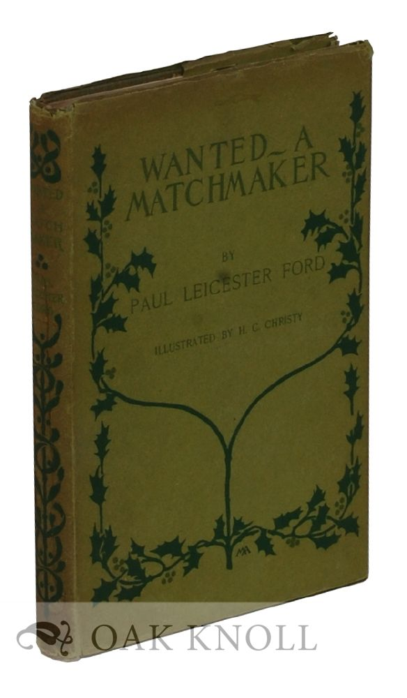 WANTED--A MATCHMAKER. Paul Leicester Ford.