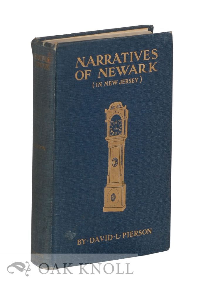 NARRATIVES OF NEWARK (IN NEW JERSEY) FROM THE DAYS OF ITS FOUNDING. David Lawrence Pierson.