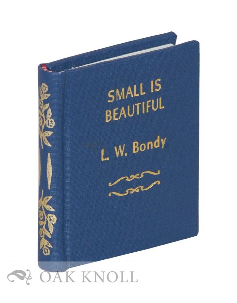 SMALL IS BEAUTIFUL. Louis W. Bondy.