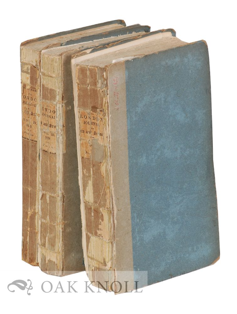 THE LONDON JOURNAL OF ARTS AND SCIENCES; CONTAINING REPORTS OF ALL NEW PATENTS, WITH A DESCRIPTION OF THEIR RESPECTIVE PRINCIPLES AND PROPERTIES ALSO, ORIGINIAL COMMUNICATIONS ON SUBJECTS CONNECTED WITH SCIENCE AND PHILOSOPHY; PARTICULARLY SUCH AS EMBRACE THE MOST RECENT INVENTIONS AND DISCOVERIES IN PRACTICAL MECHANICS.