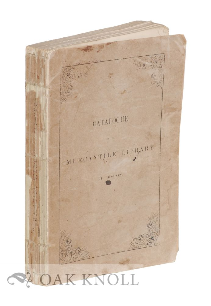 CATALOGUE OF THE MERCANTILE LIBRARY OF BOSTON.