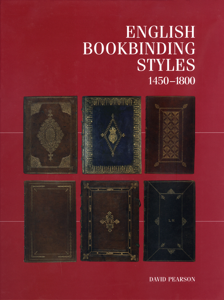 ENGLISH BOOKBINDING STYLES 1450 - 1800. David Pearson.