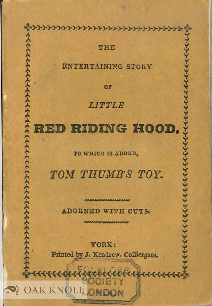 THE ENTERTAINING STORY OF LITTLE RED RIDING HOOD, TO WHICH IS ADDED, TOM THUMB'S TOY.
