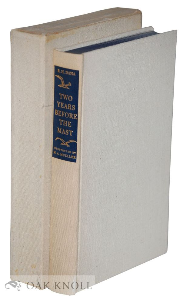 TWO YEARS BEFORE THE MAST, A PERSONAL NARRATIVE OF LIFE AT SEA. Richard Henry Dana.