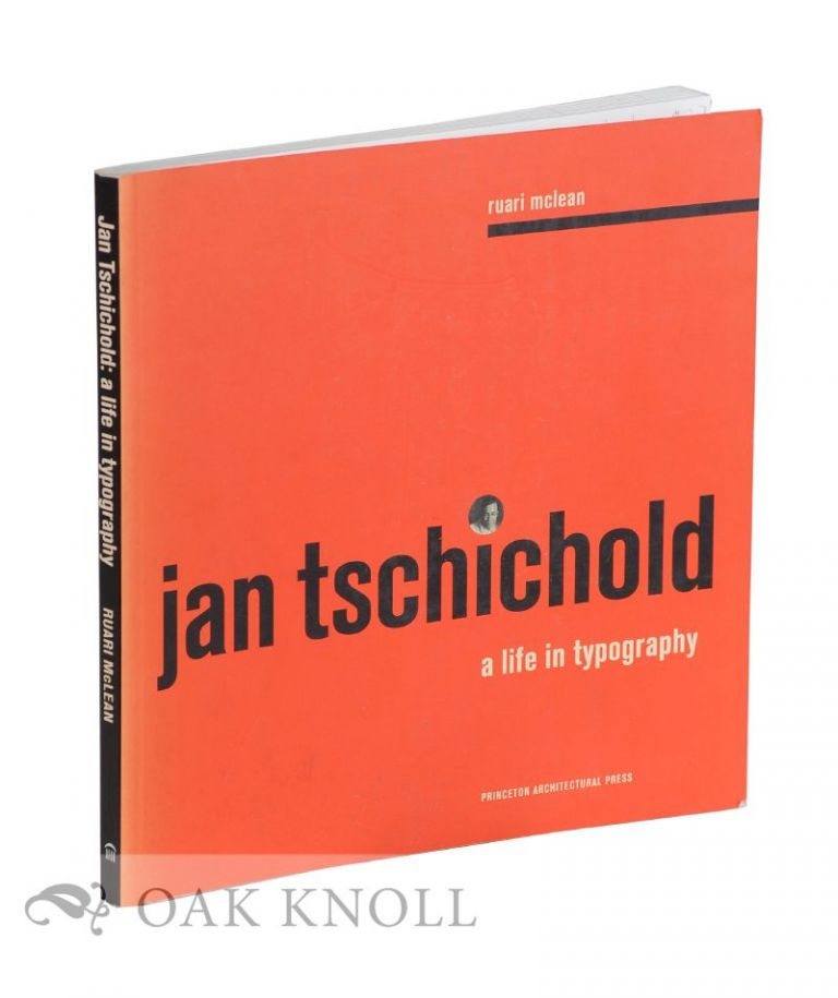 JAN TSCHICHOLD: A LIFE IN TYPOGRAPHY. Ruari McLean.