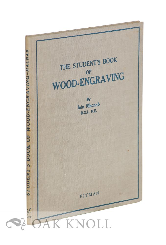 THE STUDENT'S BOOK OF WOOD-ENGRAVING. Iain Macnab.