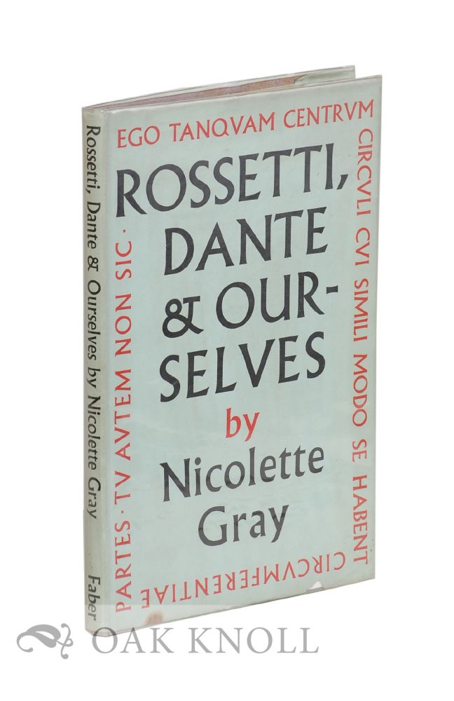 ROSSETTI DANTE AND OURSELVES. Nicolette Gray.