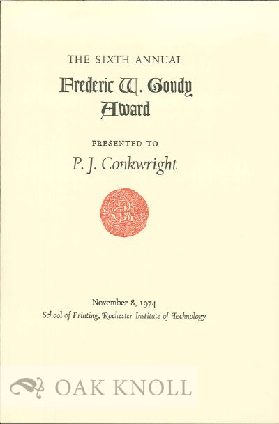 SIXTH ANNUAL FREDERIC W. GOUDY AWARD PRESENTED TO P.J. CONKWRIGHT.