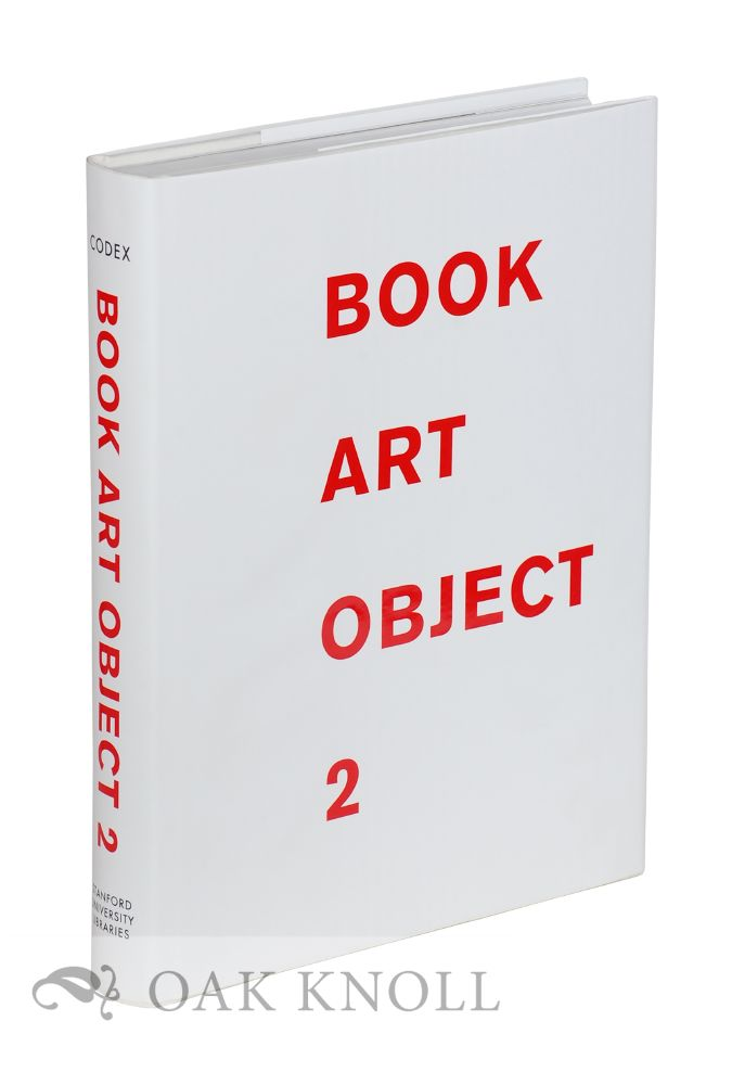BOOK ART OBJECT 2: SECOND CATALOGUE OF THE CODEX FOUNDATION BIENNIAL INTERNATIONAL BOOK EXHIBITION AND SYMPOSIUM. David Jury, Peter Rutledge Koch.