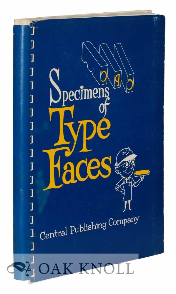 SPECIMENS OF TYPEFACES FROM CENTRAL PUBLISHING COMPANY INC. Central.