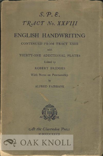ENGLISH HANDWRITING CONTINUED FROM TRACT XXIII WITH THIRTY-ONE ADDITIONAL PLATES. Robert Bridges.