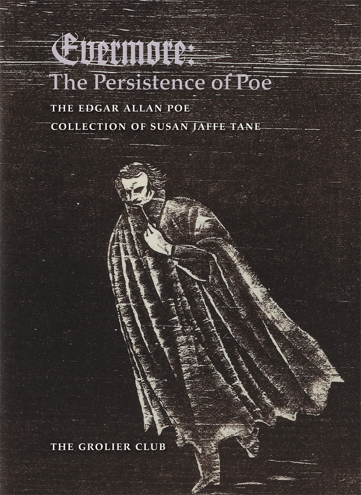 EVERMORE: THE PERSISTENCE OF POE. Susan Jaffe Tane, Gabriel McKee.