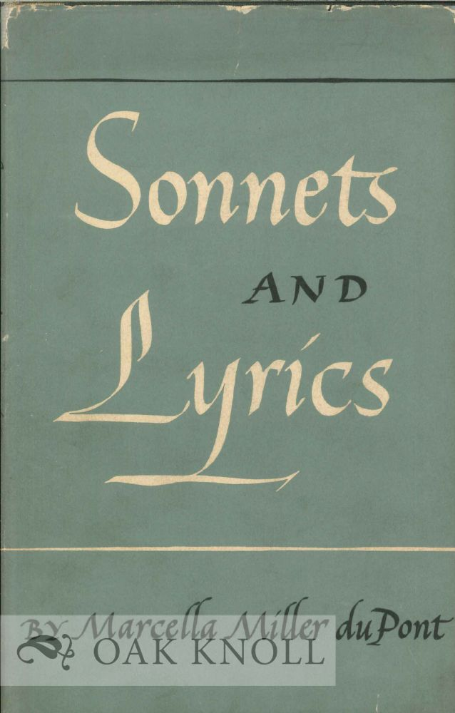 SONNETS AND LYRICS. Marcella Miller Du Pont.