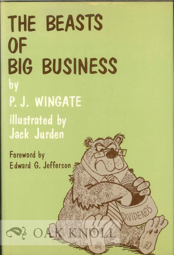 THE BEASTS OF BIG BUSINESS. P. J. Wingate.