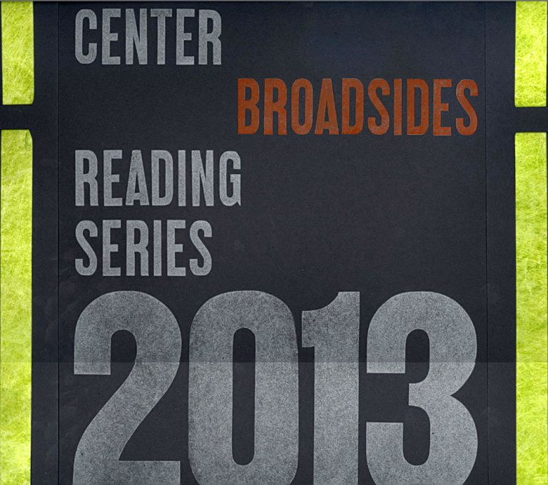 CENTER BROADSIDES 2013 READING SERIES.
