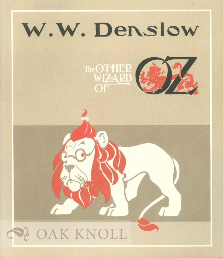 W.W. DENSLOW: THE OTHER WIZARD OF OZ. Michael Patrick Hearn.