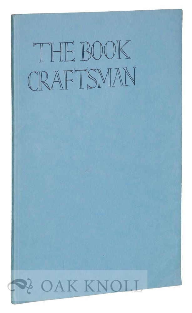 THE BOOK CRAFTSMAN, A TECHNICAL JOURNAL FOR PRINTERS & COLLECTORS OF FINE EDITIONS. James Guthrie.