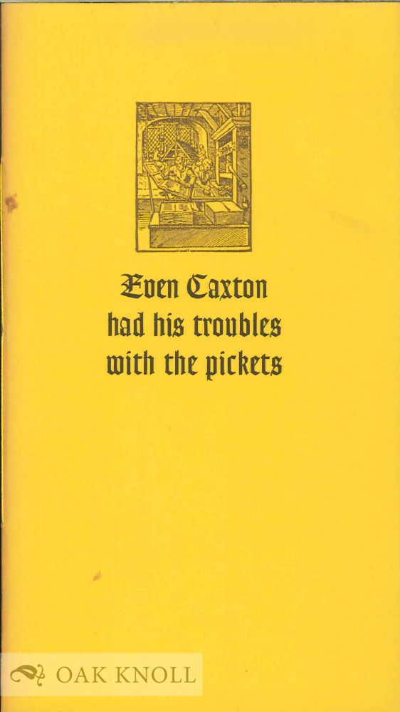 EVEN CAXTON HAD HIS TROUBLES WITH THE PICKETS. Roy Lewis.