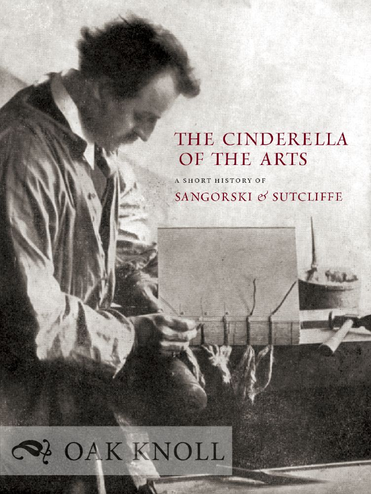 THE CINDERELLA OF THE ARTS: A SHORT HISTORY OF SANGORSKI & SUTCLIFF, A LONDON BOOKBINDING FIRM ESTABLISHED IN 1901. Rob Shepherd.