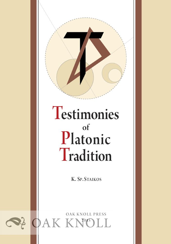 TESTIMONIES OF PLATONIC TRADITION. Konstantinos Sp Staikos.