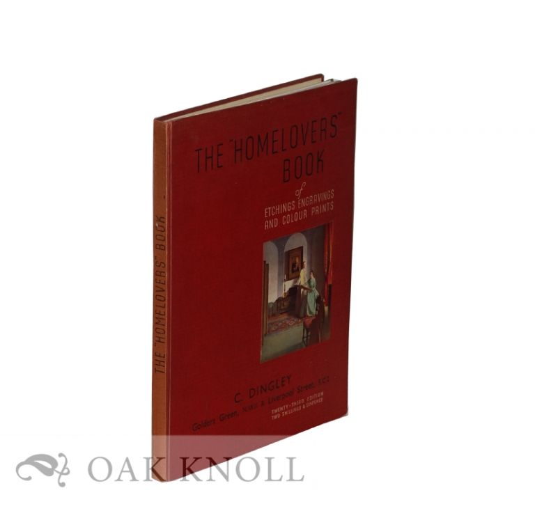 """THE """" HOMELOVERS"""" BOOK OF ETCHINGS ENGRAVINGS AND COLOR PRINTS."""